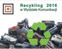 Recykling 2016 w Wydziale Komunikacji