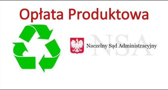 Opłata produktowa – czego dotyczy wyrok NSA
