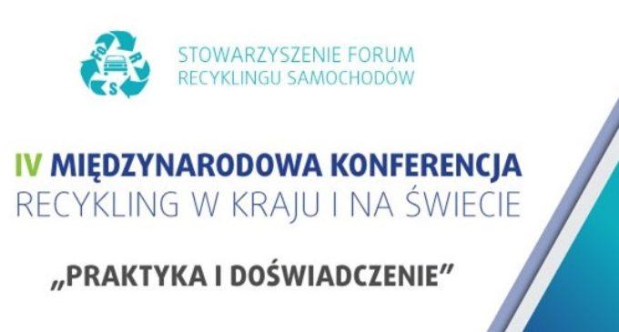 """IV Międzynarodowa Konferencja FORS RECYKLING W KRAJU I NA ŚWIECIE """"PRAKTYKA I DOŚWIADCZENIE"""""""