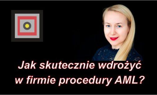 Jak skutecznie wdrożyć w firmie procedury AML?